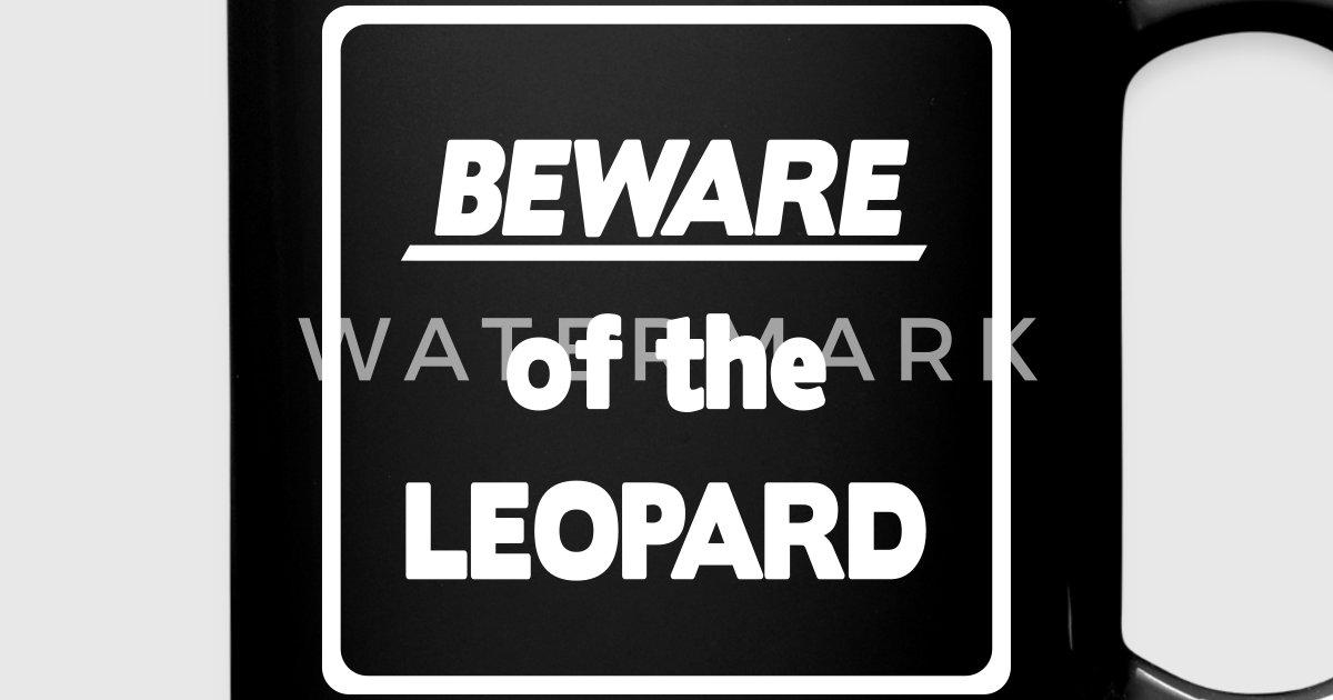 Beware Of The Leopard Men S T Shirt