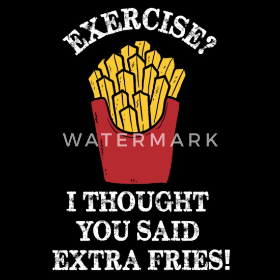 Exercise I Thought You Said Extra Fries Quote Full Color Mug Spreadshirt
