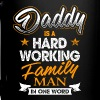 Father's Day Shirt Hard Working Family Man - Full Color Mug