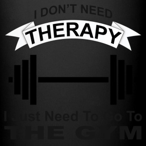 I don't need therapy, I need the gym - Full Color Mug