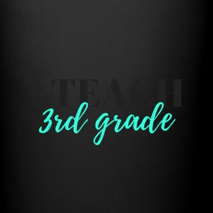 I Teach 3rd Grade - Full Color Mug