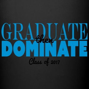 graduate then dominate - Full Color Mug