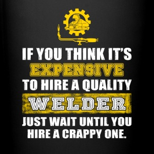 If You Think It's Expensive Welder T-Shirts - Full Color Mug