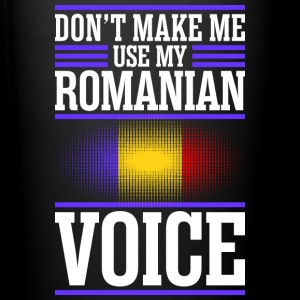 Dont Make Me Use My Romanian Voice - Full Color Mug