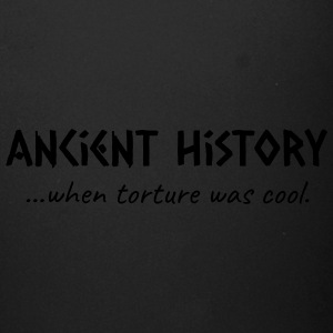 Ancient History When Torture Was Cool - Full Color Mug