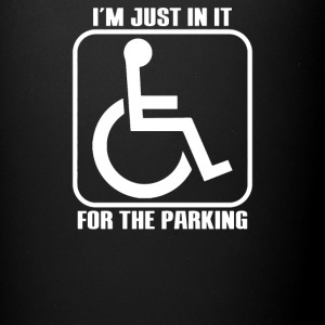 I'm Just In It For The Parking Funny - Full Color Mug