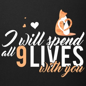 I will spend 9 LIVES with you - Full Color Mug