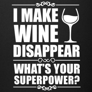 I Make Wine Disappear What's Your Superpower Shirt - Full Color Mug