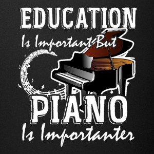 Education Is Important But Piano Is Importanter - Full Color Mug