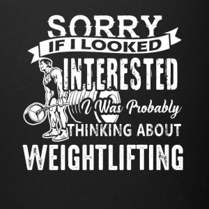 Weightlifting Sorry If I Looked Shirt - Full Color Mug