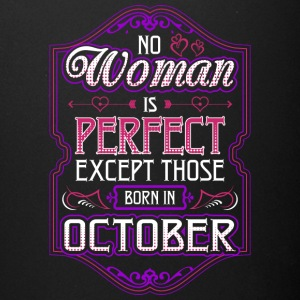 No Woman Is Perfect Except Those Born In October - Full Color Mug