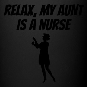Relax My Aunt Is A Nurse - Full Color Mug