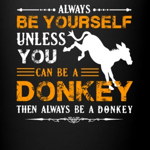 Always Be A Donkey Shirt - Full Color Mug