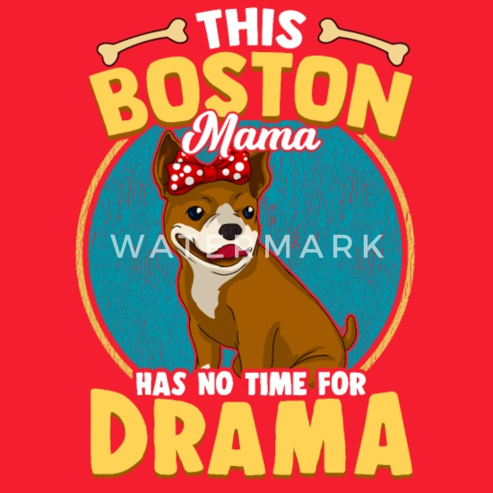 Boston Terrier Mama Dog Bosti Mom Full Color Mug Spreadshirt