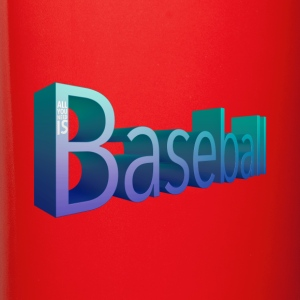 All You Need Is Baseball - Full Color Mug