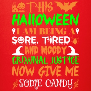 This Halloween Tired Moody Criminal Justice Candy - Full Color Mug