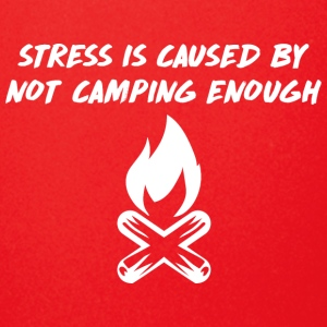 Stress is Caused by Not Camping Enough - Full Color Mug