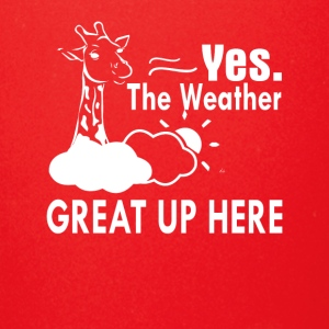 Weather Is Great Up Here Funny Giraffe - Full Color Mug
