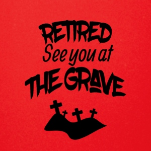 Retired See You At The Grave - Full Color Mug