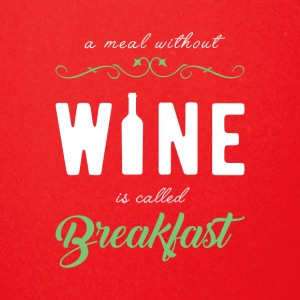 A MEAL WITHOUT WINE IS CALLED BREAKFAST - Full Color Mug