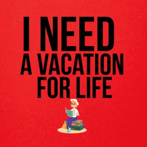 I need a vacation for life - Full Color Mug