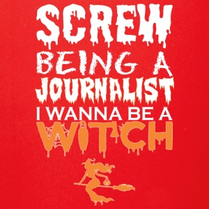 Screw Being Journalist Wanna Witch Halloween - Full Color Mug