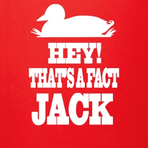 Duck dynasty hey That s a fact jack - Full Color Mug