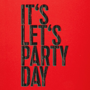 It's Let's Party Day - 3D look typeface - Full Color Mug