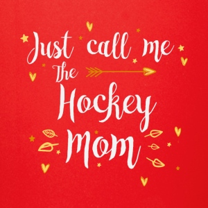 Just Call Me The Sports Hockey Mom funny gift - Full Color Mug