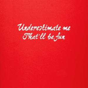 Underestimate me That'll be fun Gift - Full Color Mug