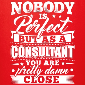 Funny Consultant Consulting Shirt Nobody Perfect - Full Color Mug