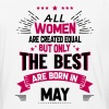 All Women Created Equal But The Best Born In May - Baseball T-Shirt