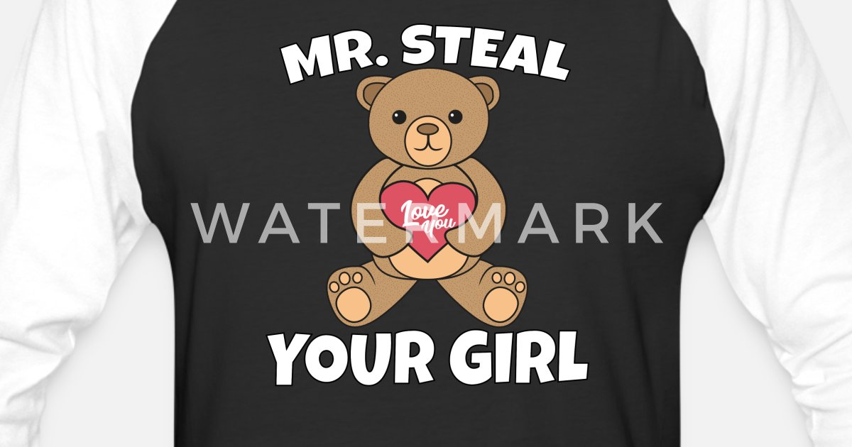 92c3e5a9b Mr. Steal Your Girl Valentines Day Gift Unisex Baseball T-Shirt |  Spreadshirt