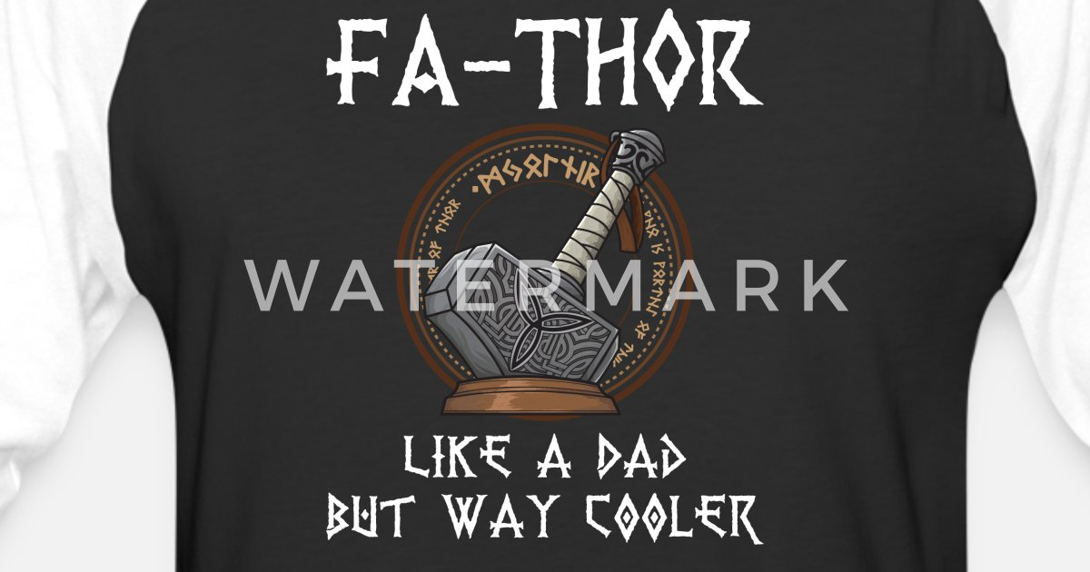 5b4f0e4e Fa-Thor Father Thor Dad Daddy Father's Day Viking Unisex Baseball T-Shirt |  Spreadshirt