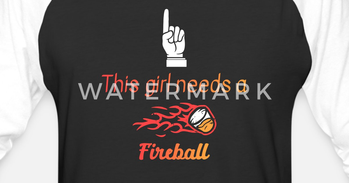 This Girl Needs A Fireball Liquor Alcohol Drinking Unisex Baseball T-Shirt  | Spreadshirt
