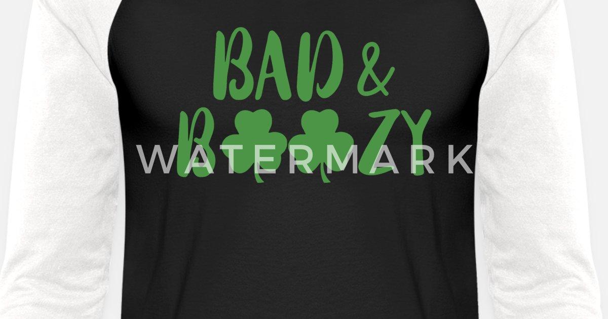 e5931d9a6 Bad and Boozy Funny Saint Patrick Day Drinking Unisex Baseball T-Shirt |  Spreadshirt