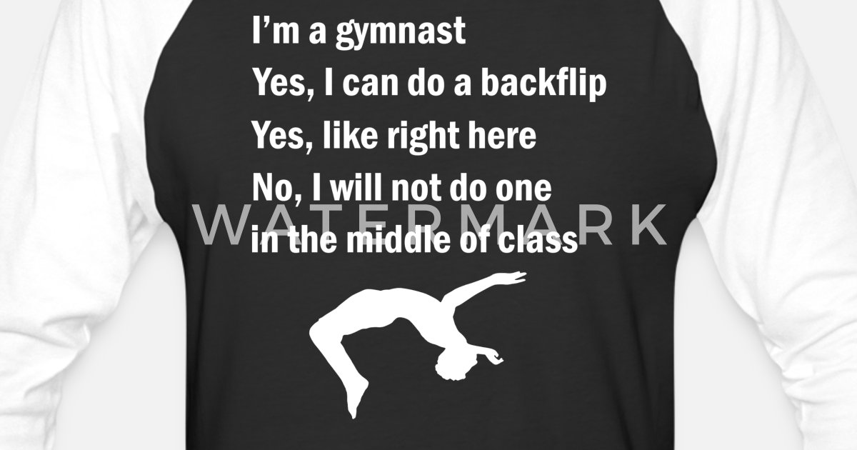 e14bc94292 I m a gymnast Yes I can do backflip funny gymnast Unisex Baseball T-Shirt |  Spreadshirt