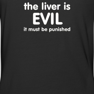THE LIVER IS EVIL - Baseball T-Shirt