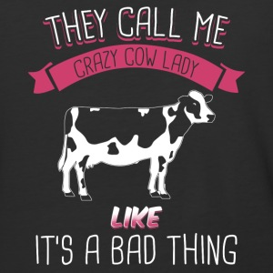 They Call Me Crazy Cow Lady Like It's A Bad Thing - Baseball T-Shirt