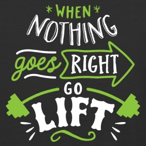 When Nothing Goes Right Go Lift - Baseball T-Shirt
