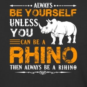Always Be A Rhino Shirt - Baseball T-Shirt