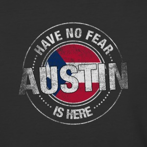 Have No Fear Austin Is Here - Baseball T-Shirt