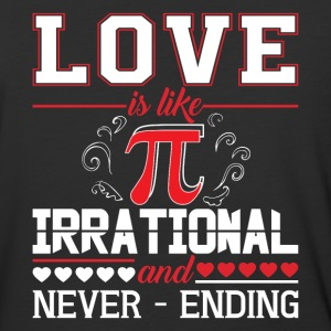 Love Is Like Pi Irrational And Never Ending TShirt - Baseball T-Shirt