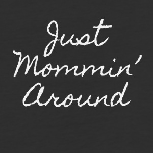 Just Mommin - Baseball T-Shirt