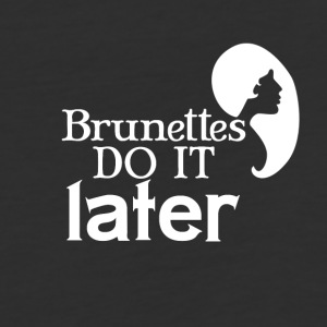 Brunettes do it later - Baseball T-Shirt