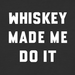 Whiskey Made Me Do It - Baseball T-Shirt