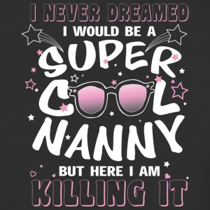I Would Be A Super Cool Nanny T Shirt - Baseball T-Shirt