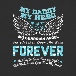 My Daddy My Hero My Guardian Angel T Shirt - Baseball T-Shirt