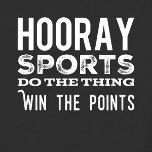 Hooray sports do the thing win the points - Baseball T-Shirt