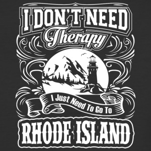 I Don't Need Therapy, I Need To Go To Rhode Island - Baseball T-Shirt